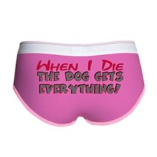 When I Die- Dog Women's Boy Brief