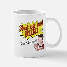 Shut Up and Run! Mug