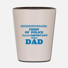 Some call me a Chief Of Police, the mos Shot Glass