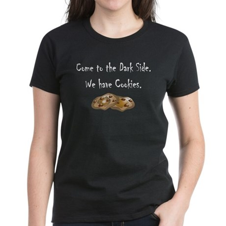 Come to the Dark Side. Women's Dark T-Shirt