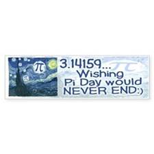 Pi Day never ends Bumper Bumper Sticker