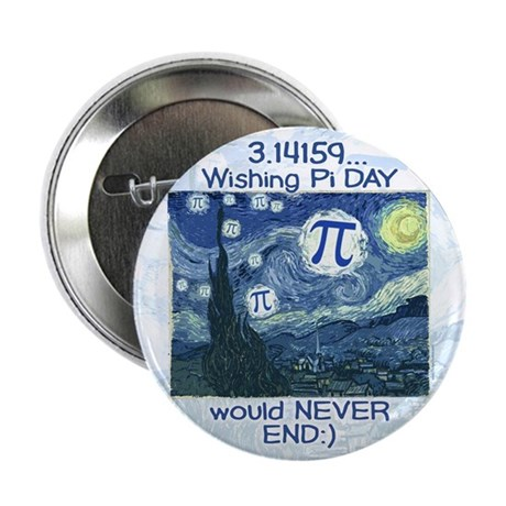 """Pi Day never ends 2.25"""" Button (10 pack)"""
