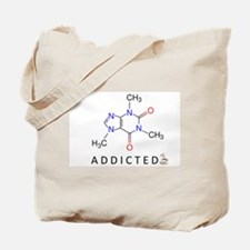 Caffeine Addicted Tote Bag