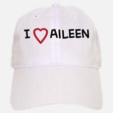 I Love Aileen Baseball Baseball Cap