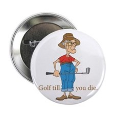 Golf till you die Button