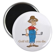 Golf till you die Magnet