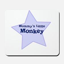 Mommy's Little Monkey Mousepad