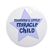Mommy's Little Miracle Child Ornament (Round)