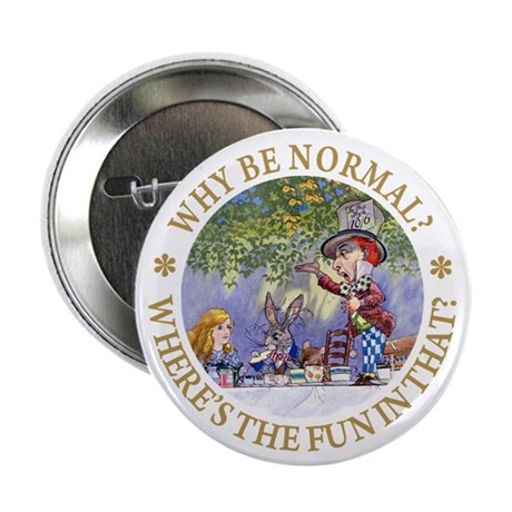 """MAD HATTER - WHY BE NORMAL? 2.25"""" Button (10 pack)"""