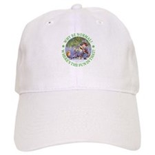 MAD HATTER - WHY BE NORMAL? Baseball Cap
