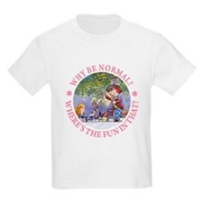 MAD HATTER - WHY BE NORMAL? T-Shirt