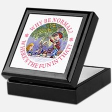 MAD HATTER - WHY BE NORMAL? Keepsake Box