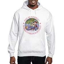 MAD HATTER - WHY BE NORMAL? Hoodie Sweatshirt