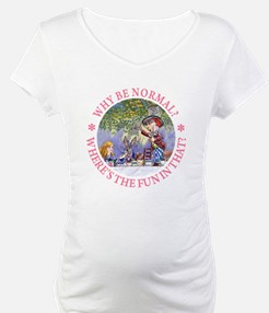 MAD HATTER - WHY BE NORMAL? Shirt