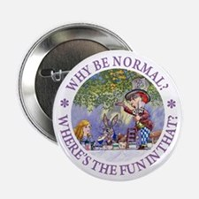 """MAD HATTER - WHY BE NORMAL? 2.25"""" Button"""