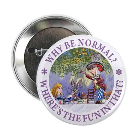 """MAD HATTER - WHY BE NORMAL? 2.25"""" Button (100 pack"""