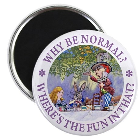 "MAD HATTER - WHY BE NORMAL? 2.25"" Magnet (100 pack"