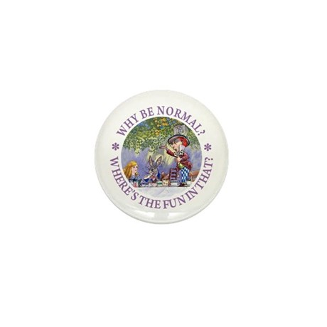 MAD HATTER - WHY BE NORMAL? Mini Button