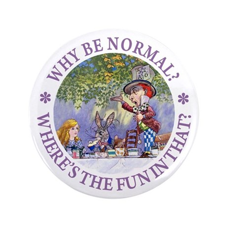 """MAD HATTER - WHY BE NORMAL? 3.5"""" Button (100 pack)"""