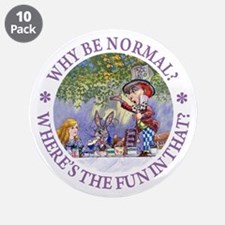 """MAD HATTER - WHY BE NORMAL? 3.5"""" Button (10 pack)"""