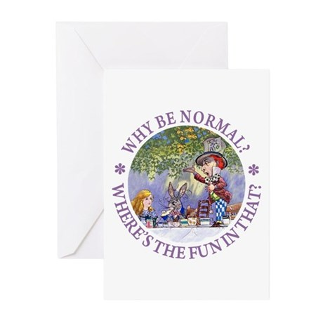 MAD HATTER - WHY BE NORMAL? Greeting Cards (Pk of