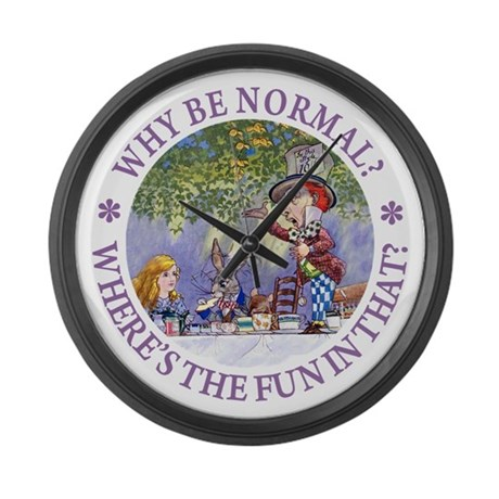 MAD HATTER - WHY BE NORMAL? Large Wall Clock