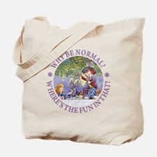 MAD HATTER - WHY BE NORMAL? Tote Bag