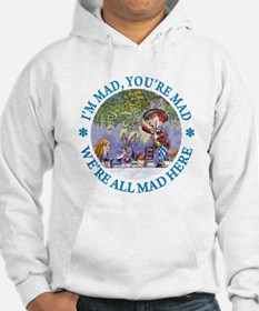 I'M MAD, YOU'RE MAD Hoodie