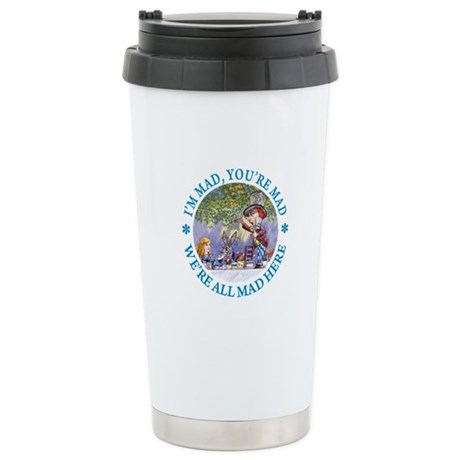 I'M MAD, YOU'RE MAD Stainless Steel Travel Mug