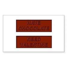Have Valentine Need Chocolate Rectangle Decal