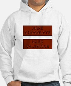 Have Valentine Need Chocolate Hoodie