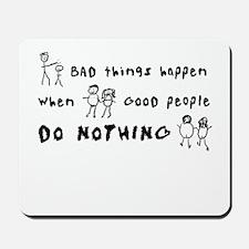 Bad Things Good People Mousepad