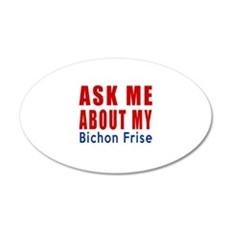 Ask About My Bichon Frise Do Wall Decal