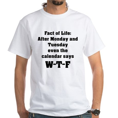 Fact of Life White T-Shirt
