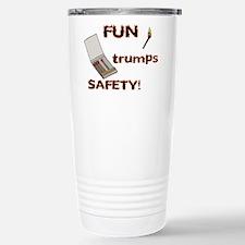 Fun Trumps Safety Travel Mug