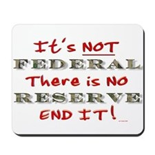 IT'S NOT FEDERAL THERE IS NO Mousepad