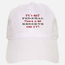IT'S NOT FEDERAL THERE IS NO Baseball Baseball Cap