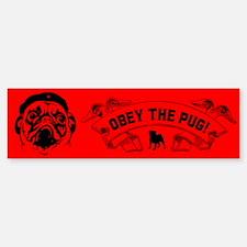 Pug Revolution -Obey the Pug! Bumper Bumper Bumper Sticker