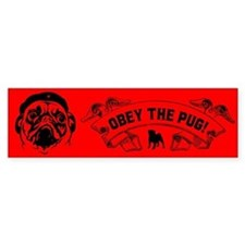 Pug Revolution -Obey the Pug! Bumper Bumper Sticker