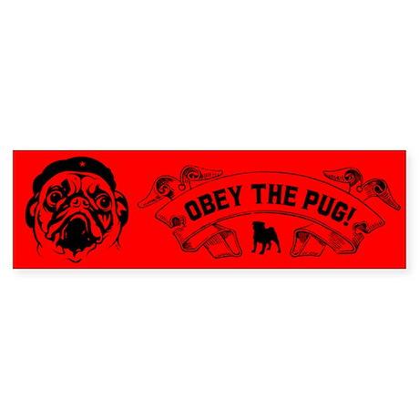 Pug Revolution -Obey the Pug! Bumper Sticker