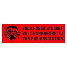Your Honor Student... PUG Bumper Bumper Sticker