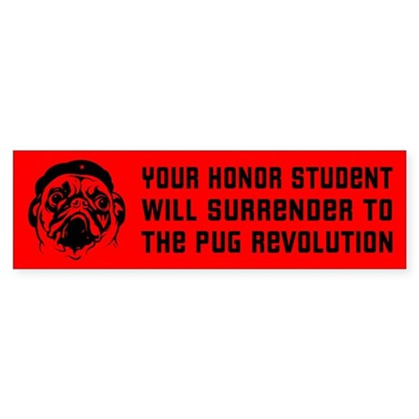 Your Honor Student... PUG Bumper Sticker