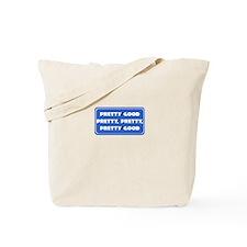 Pretty Pretty Pretty Good Tote Bag