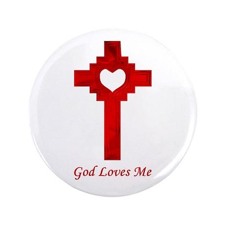 "God Loves Me 3.5"" Button"