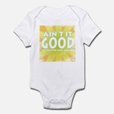 Ain't it Good Infant Bodysuit