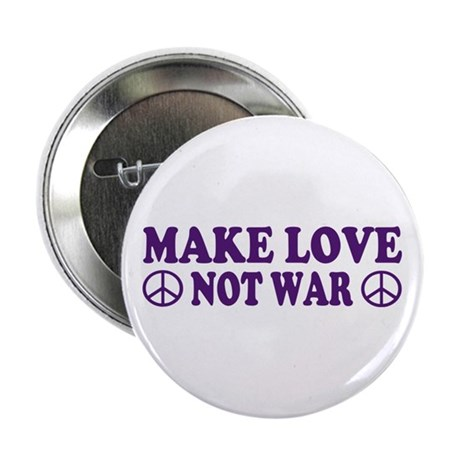 "Make love not war - peace 2.25"" Button"