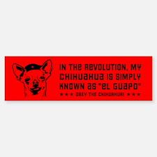 My Chihuahua... Revolution Bumper Bumper Bumper Sticker
