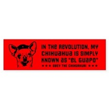 My Chihuahua... Revolution Bumper Bumper Sticker