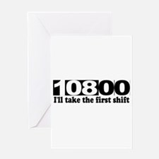 108:00 - I'll Take The First Shift Greeting Card