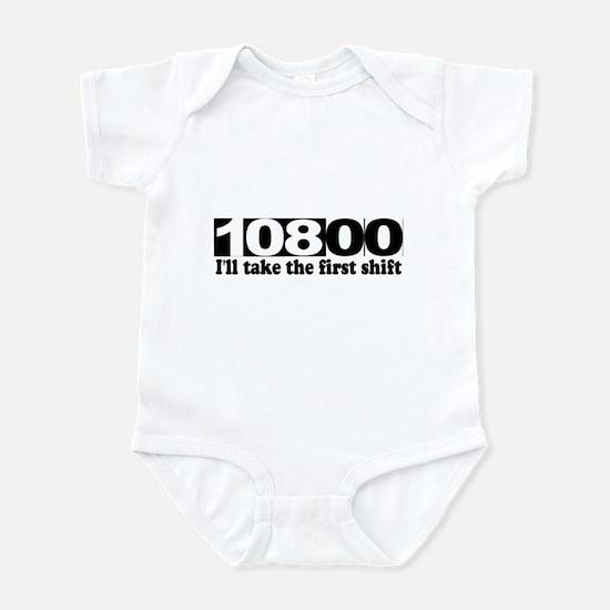 108:00 - I'll Take The First Shift Infant Bodysuit